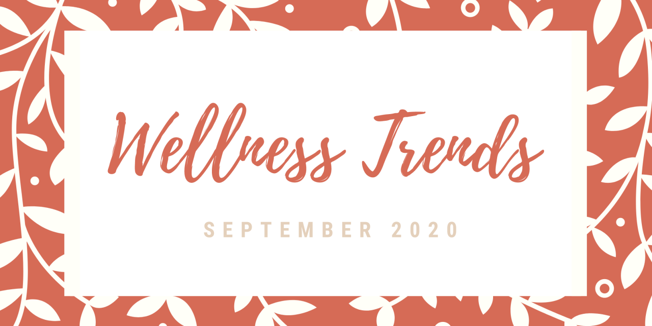 September 2020 Wellness Trends